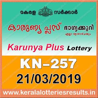 """KeralaLotteriesResults.in, """"kerala lottery result 21 03 2019 karunya plus kn 257"""", karunya plus today result : 21-03-2019 karunya plus lottery kn-257, kerala lottery result 21-03-2019, karunya plus lottery results, kerala lottery result today karunya plus, karunya plus lottery result, kerala lottery result karunya plus today, kerala lottery karunya plus today result, karunya plus kerala lottery result, karunya plus lottery kn.257 results 21-03-2019, karunya plus lottery kn 257, live karunya plus lottery kn-257, karunya plus lottery, kerala lottery today result karunya plus, karunya plus lottery (kn-257) 21/03/2019, today karunya plus lottery result, karunya plus lottery today result, karunya plus lottery results today, today kerala lottery result karunya plus, kerala lottery results today karunya plus 21 03 18, karunya plus lottery today, today lottery result karunya plus 21-03-19, karunya plus lottery result today 21.03.2019, kerala lottery result live, kerala lottery bumper result, kerala lottery result yesterday, kerala lottery result today, kerala online lottery results, kerala lottery draw, kerala lottery results, kerala state lottery today, kerala lottare, kerala lottery result, lottery today, kerala lottery today draw result, kerala lottery online purchase, kerala lottery, kl result,  yesterday lottery results, lotteries results, keralalotteries, kerala lottery, keralalotteryresult, kerala lottery result, kerala lottery result live, kerala lottery today, kerala lottery result today, kerala lottery results today, today kerala lottery result, kerala lottery ticket pictures, kerala samsthana bhagyakuri"""