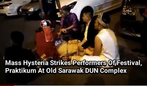 [Video] Mass Hysteria Strikes Performers Of Festival, Praktikum At Old Sarawak DUN Complex
