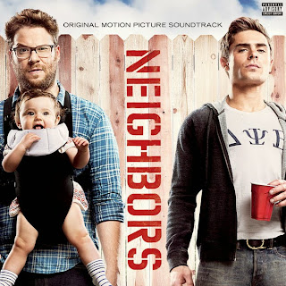 Bad Neighbors Lied - Bad Neighbors Musik - Bad Neighbors Soundtrack - Bad Neighbors Filmmusik