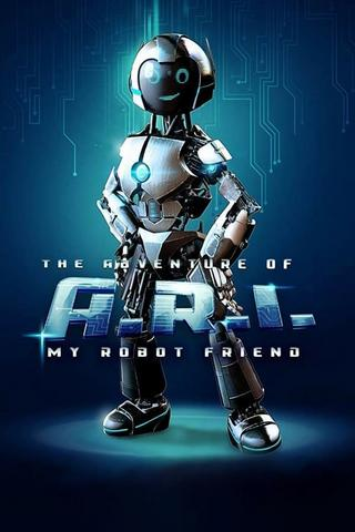 The Adventure of A.R.I. My Robot Friend [HDRip] [Streaming] [Telecharger]