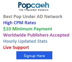 Popcash ; Best Pop Under AD Network ; Hight CPM Rates ; $10 Minimum Payment ; Worldwide Publishers Accepted ;  Hourly Updated Stats ;  Live Suport ;