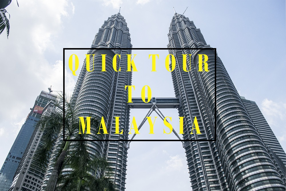 Quick tour / Malaysia Lay Over