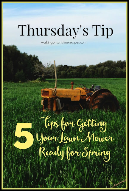 5 Tips for Annual Lawn Mower and Lawn Tractor Maintenance is this week's Thursday's Tip from Walking on Sunshine Recipes.