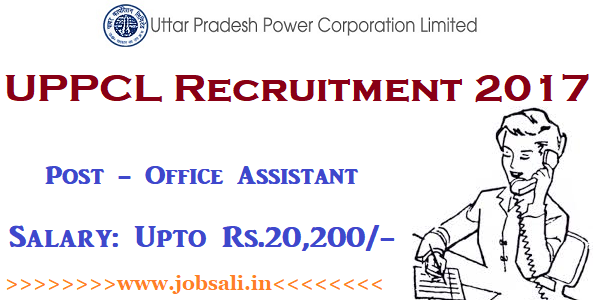 UPPCL Vacancy 2017, UPPCL Office Assistant Recruitment 2017, Govt jobs in UP