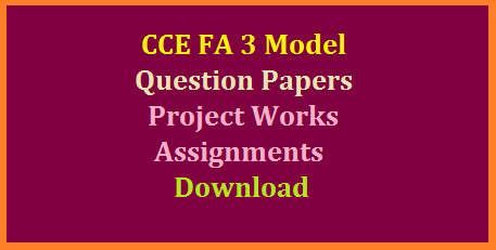 AP/TS FA 3 Project Works for 6th to 10th Download PDF Project works suggessions to teachers for CCE Formative Assessment III in AP as well as Telangana. Suggestive Projects works for Continuous comprehensive Evaluation Formative Assessment Test 3 AP/TS CCE FA 3 Model Project Works for 6th to 10th Download PDF