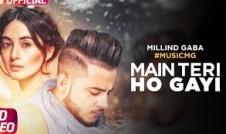 Millind Gaba new single punjabi song Main Teri Ho Gayi Best Punjabi single song Main Teri Ho Gayi 2017 week