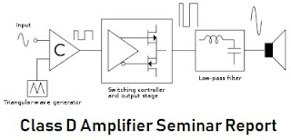 Class-D amplifier seminar report download pdf