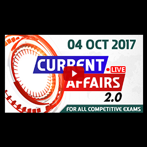 Current Affairs Live 2.0 | 04 Oct 2017 | करंट अफेयर्स लाइव 2.0 | All Competitive Exams