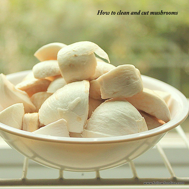 HOW TO CLEAN AND CUT MUSHROOMS