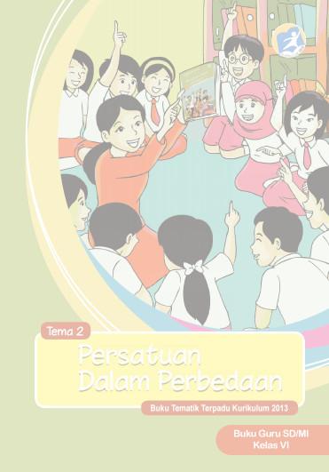 Download Buku Guru Kurikulum 2013 SD Kelas 6 Tema 2 Persatuan Dalam Perbedaan