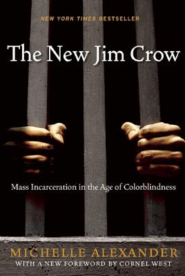 Social Justice Book Club August Book Selection: The New Jim Crow by Michelle Alexander