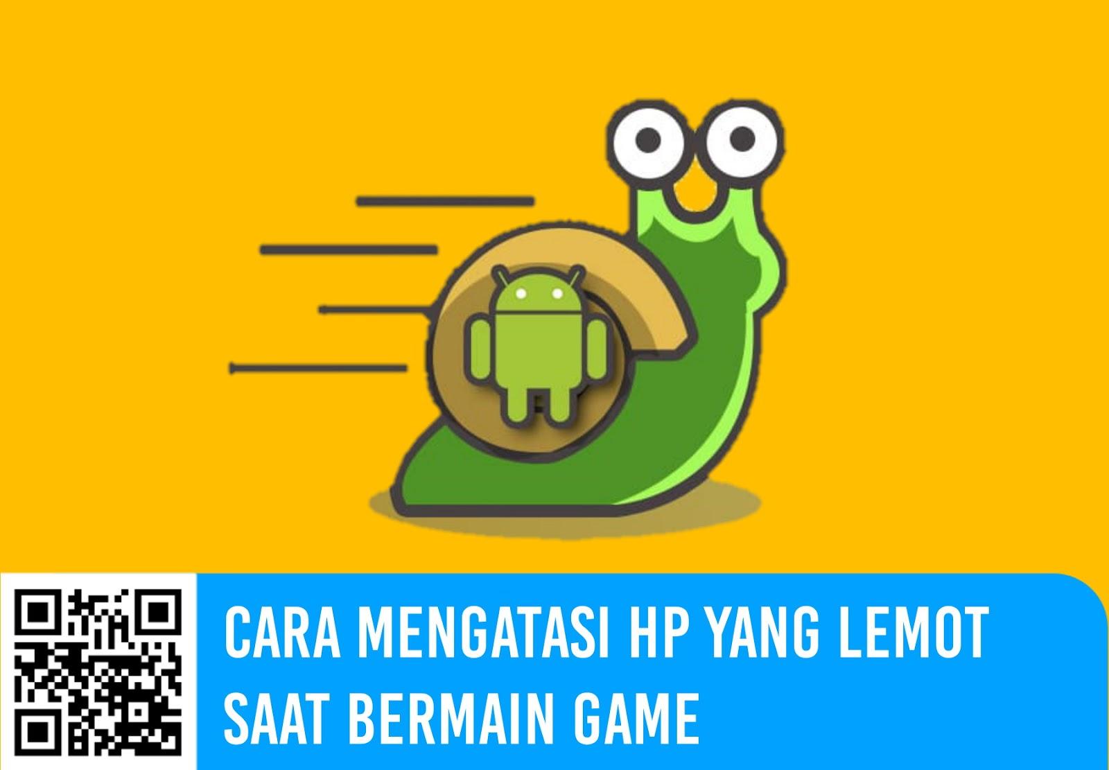 Cara Mengatasi HP yang Lemot saat Bermain Game