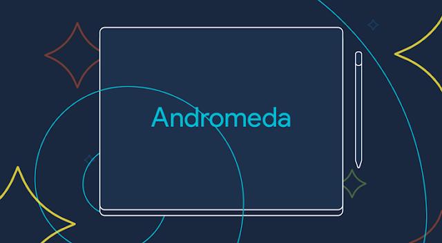 Google vai lançar o Andromeda OS, um híbrido Android + Chrome OS