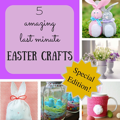 5 amazing last minute Easter crafts