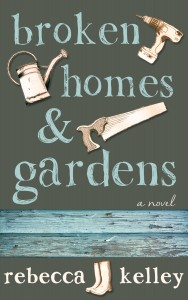 Broken Homes & Gardens by Rebecca Kelley