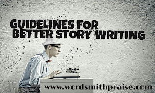 Guidelines For Better Story Writing