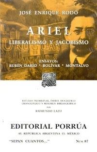 Ariel: liberalismo y jacobinismo, ensayos / José Enrique Rodó