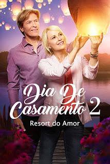 Dia de Casamento 2: Resort do Amor - HDRip Dublado