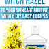 Add Witch Hazel To Your Skincare Routine