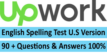 upwork ENGLISH SPELLING TEST (U.S. VERSION) 2016