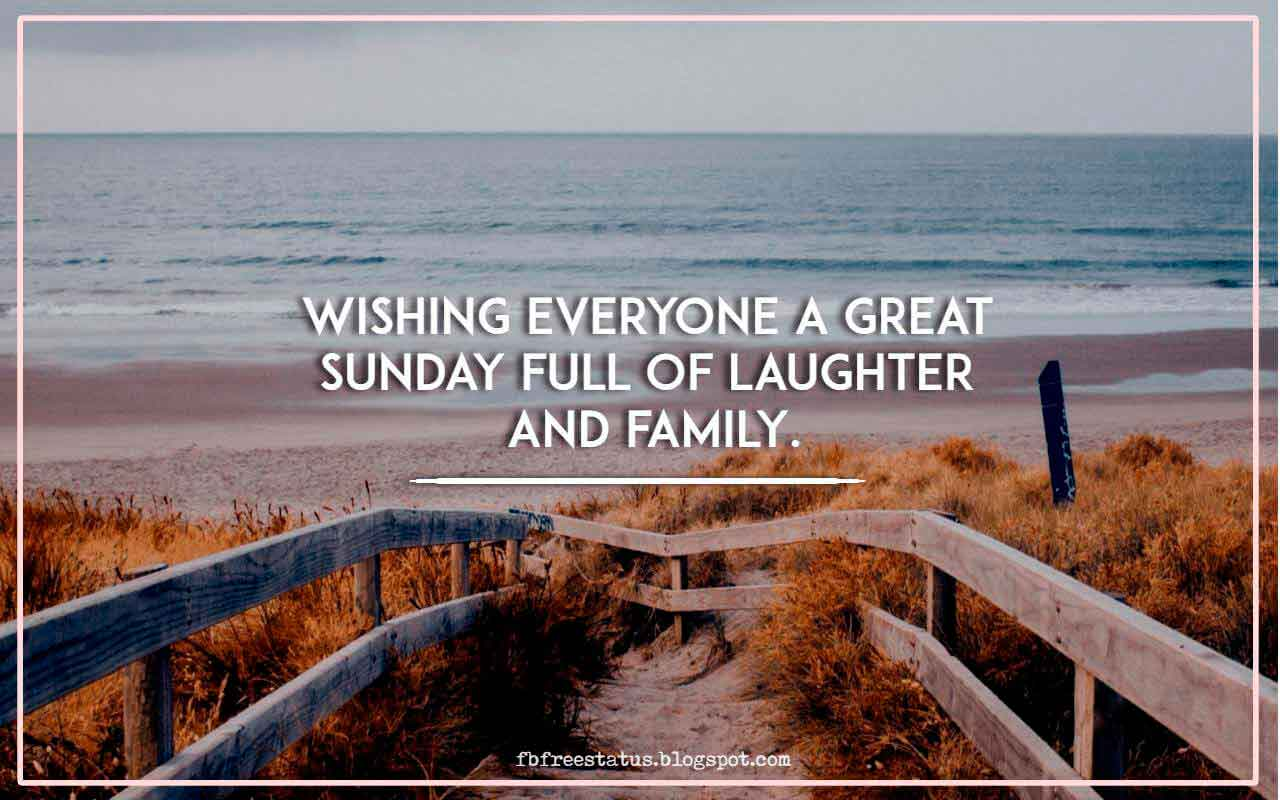 Wishing everyone a great sunday full of laughter and family.