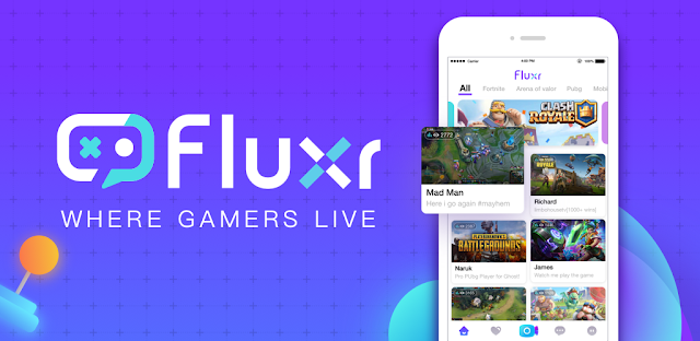 Fluxr : Livestream Platform for Mobile Games and eSports
