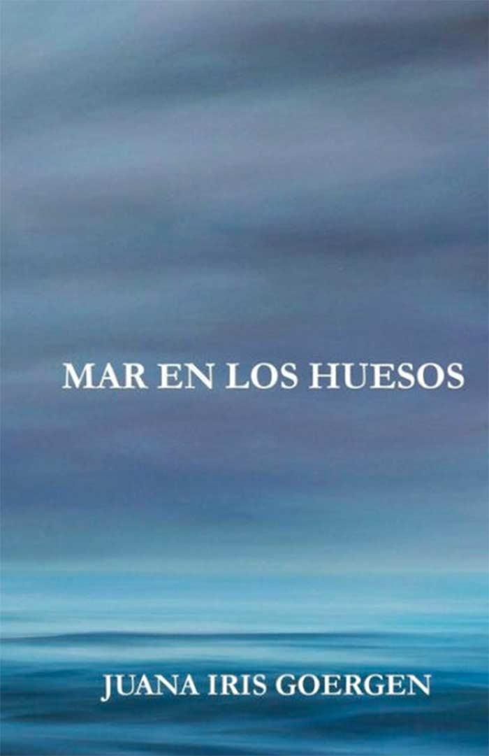 Mar de huesos de la poeta Juana Iris Goergen