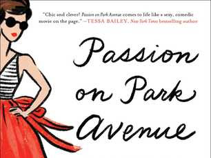 A Novel In Which The Friendships Shine: Passion On Park Avenue by Lauren Layne
