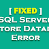Fixed - SQL Server Restore Database Error | Alter Database Mode Single User to Multi User