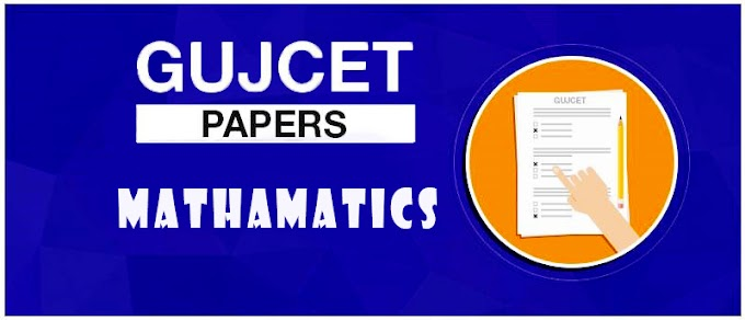 GUJCET Mathematics Previous Year Question Papers PDF Download
