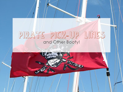Pirate Pick-Up Lines... and Other Booty!