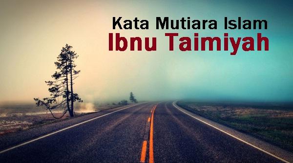 kata kata mutiara islam ibnu taimiyah