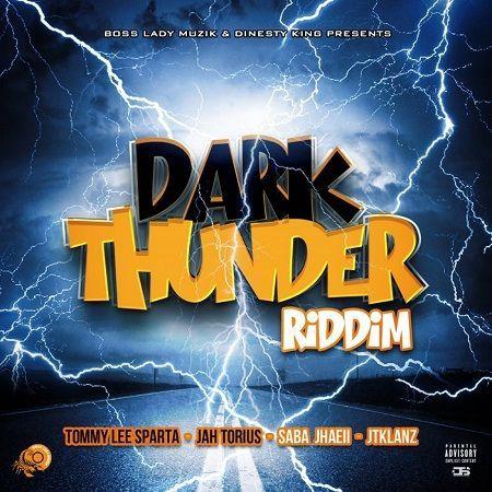 DARK THUNDER RIDDIM – 2018 – BOSS LADY MUZIK | Reggae Fresh