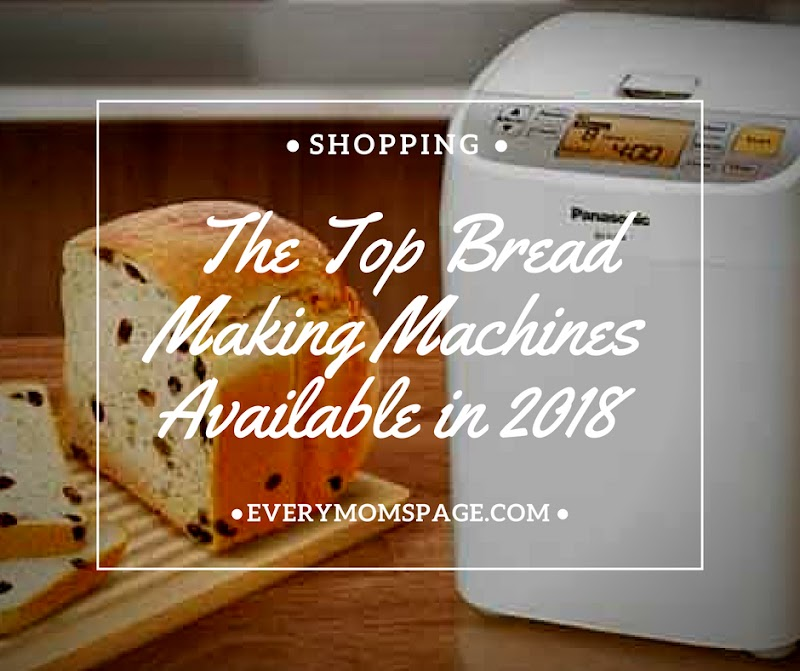 The Top Bread Making Machines Available in 2018