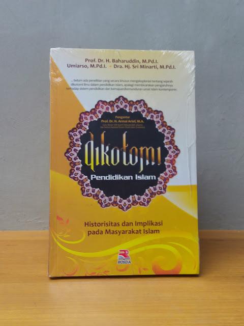 DIKOTOMI PENDIDIKAN ISLAM, Prof. Dr. H. Baharuddin, M. Pd. I
