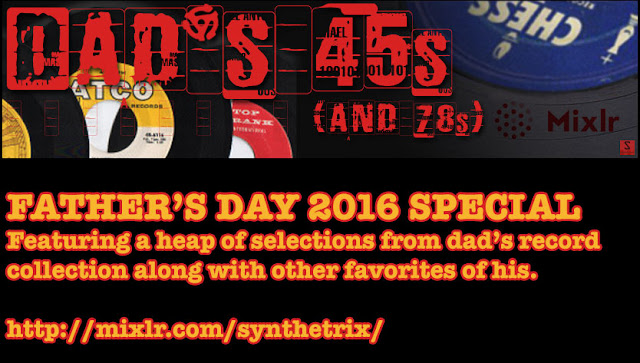 http://mixlr.com/synthetrix/events/dads-45s-78s-fathers-day-2016-special
