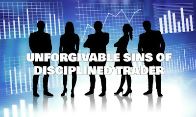 Unforgivable Sins Of Disciplined Trader, Unforgivable, Sins, Of, Disciplined, Trader, Mistakes, Characteristics, Skills, Financial, Markets