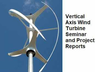 Vertical Axis Wind Turbine Seminar PPT and Project Report