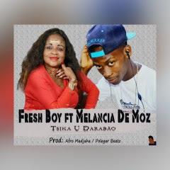 Fresh Boy - Tsika u Darabao (feat. Melancia de Moz)