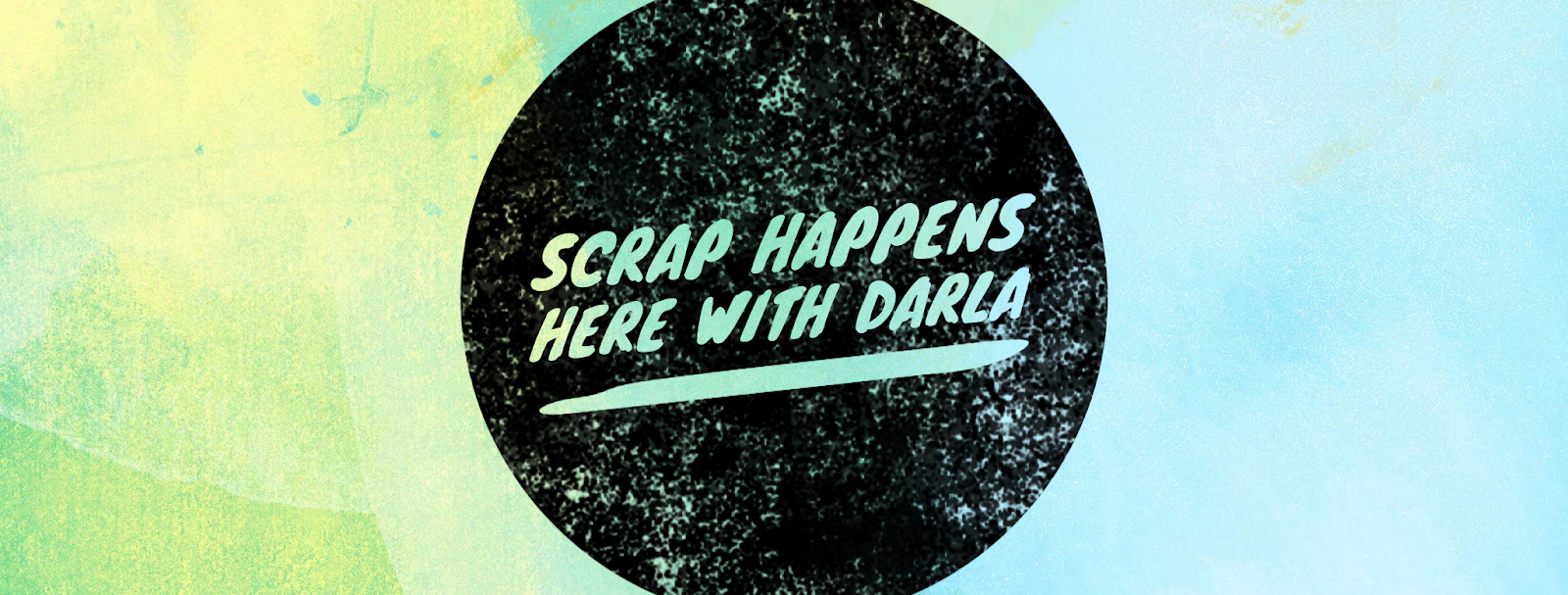Scrap Happens Here with Darla