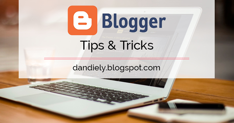 Blogger: Tips & Tricks