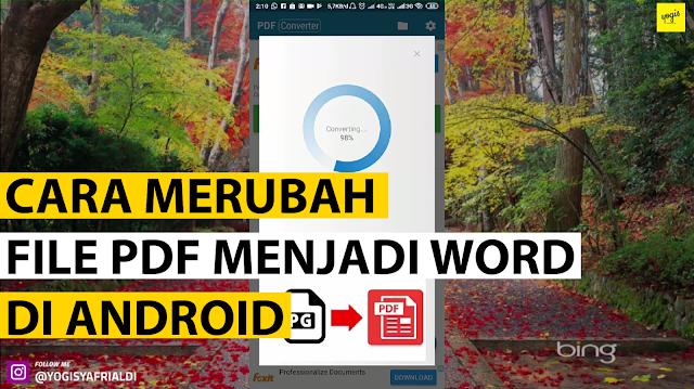 Untuk anda yang tidak ingin membuka komputer dan ingin mengganti file pdf ke word melalui 2 Cara Mengubah PDF Ke Word di Android