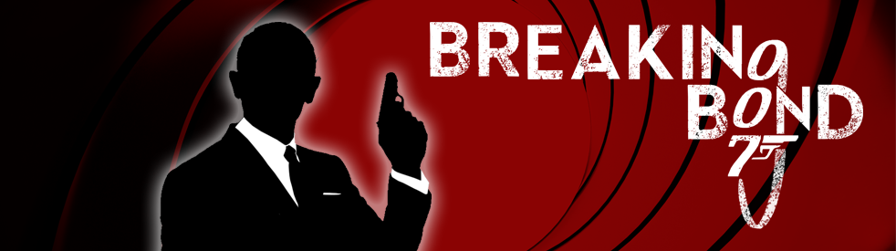 Breaking Bond: A 007 Binge Cast
