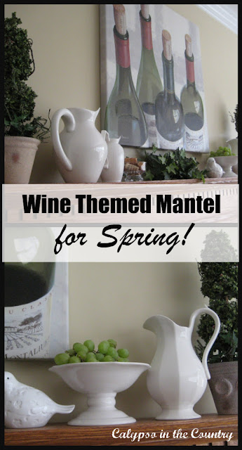 Wine Themed Mantel for Spring
