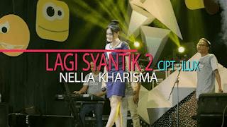 Lirik Lagu Nella Kharisma - Lagi Syantik 2