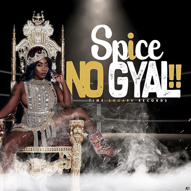 Spice – No Gyal (Time Square Records)