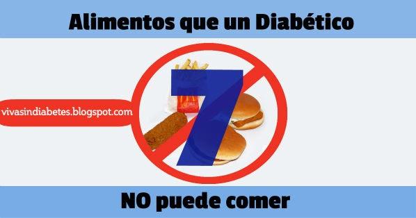 7 Alimentos que NO puede comer un diabético ~ Viva sin