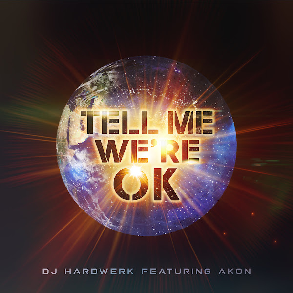 DJ Hardwerk - Tell Me We're OK (feat. Akon) - Single Cover