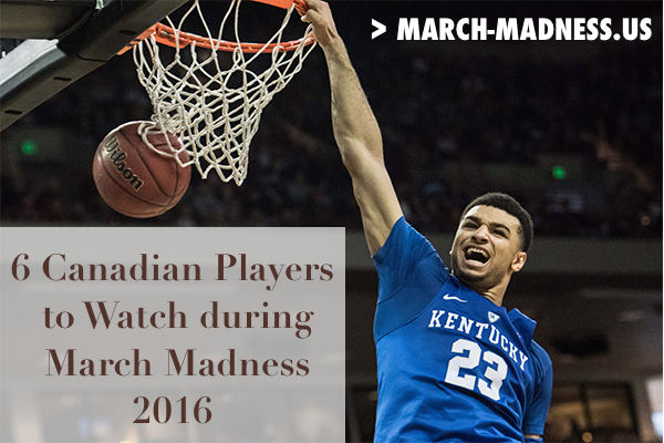 top-canadian-players-march-madness-2016