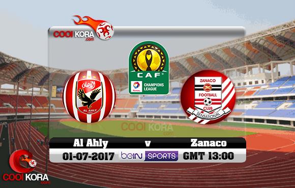 مشاهدة مباراة زاناكو والأهلي اليوم 1-7-2017 دوري أبطال أفريقيا